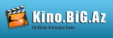 Kino.BiG.Az - Online kinoya bax