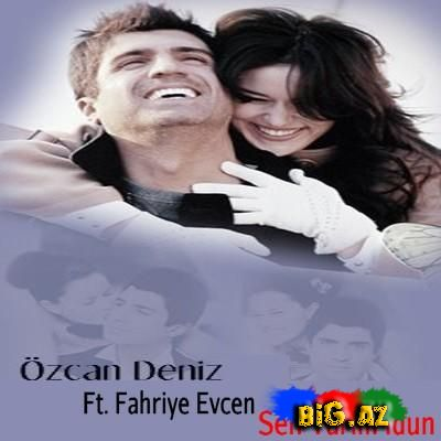 Özcan Deniz - Sen Yarim İdun (feat. Fahriye Evcen) (Klip, MP3, Lyrics) (2012)